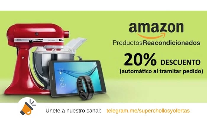 20 DESCUENTO PRODUCTOS REACONDICIONADOS AMAZON