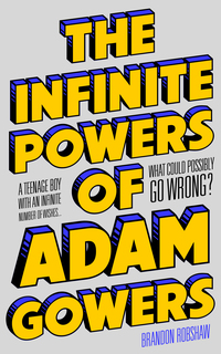 Cover of The Infinite Powers of Adam Gowers