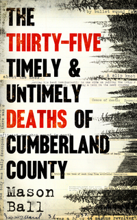 Cover of The Thirty Five Timely & Untimely Deaths Of Cumberland County