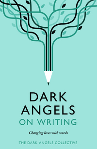 Cover of Dark Angels On Writing