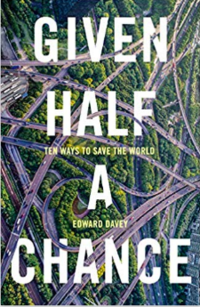 Cover of Given Half a Chance: Ten Ways to Save the World