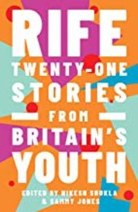Cover of Rife: Twenty Stories from Britain's Youth
