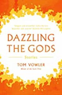 Cover of Dazzling The Gods