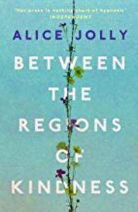 Cover of Between the Regions of Kindness
