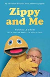 Cover of Zippy and Me: The Remarkable Life in Puppets of Rainbow's Ronnie Le Drew