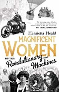 Cover of Magnificent Women and their Revolutionary Machines