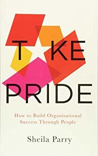 Cover of Take Pride: how to build organisational success through your people