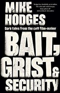 Cover of Bait, Grist and Security
