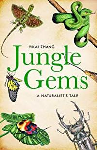 Cover of Jungle Gems: A Naturalist's Tale
