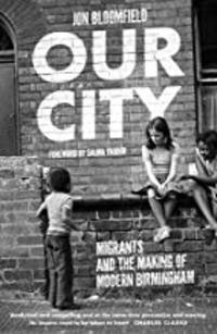 Cover of Our City: Migrants and the Making of Modern Birmingham