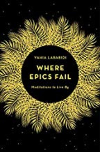Where Epics Fail: Aphorisms on Art, Morality and Spirit by