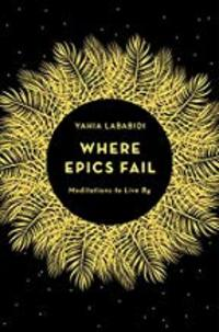 Cover of Where Epics Fail: Aphorisms on Art, Morality and Spirit