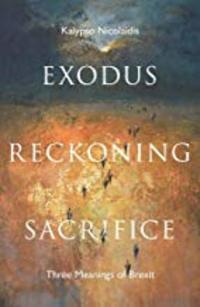 Cover of Exodus, Reckoning, Sacrifice: Three Meanings of Brexit