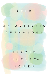Cover of Stim: An Autism Anthology