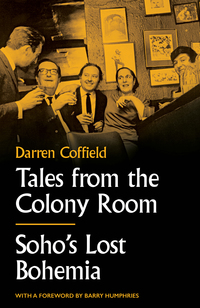 Cover of Tales from the Colony Room: Soho's Lost Bohemia
