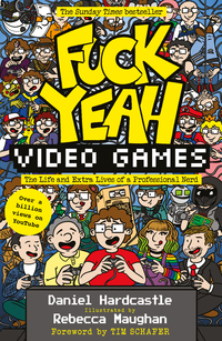 Cover of FUCK YEAH, VIDEO GAMES: THE LIFE AND EXTRA LIVES OF A PROFESSIONAL NERD