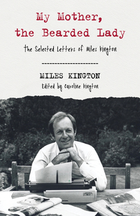 Cover of My Mother, the Bearded Lady: The Selected Letters of Miles Kington
