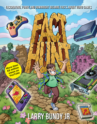 Cover of Fact Hunt: Fascinating, Fun & Downright Bizarre Facts About Video Games