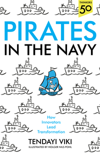 Cover of Pirates In The Navy: How Innovators Lead Transformation