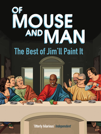 Cover of Of Mouse and Man: The Best of Jim'll Paint It
