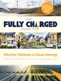 Cover of The Fully Charged Guide to Electric Vehicles & Clean Energy