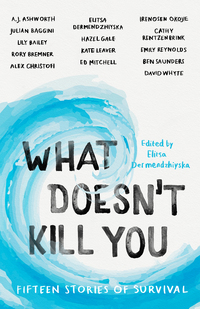 Cover of What Doesn't Kill You
