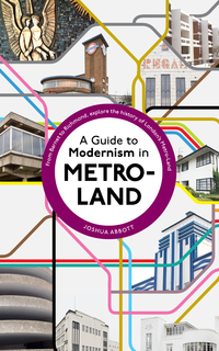 Cover of A Guide to Modernism in Metro-Land