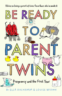 Cover of Be Ready To Parent Twins: The First Year