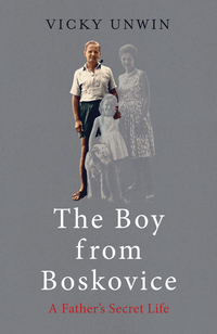 Cover of The Boy from Boskovice: A Father's Secret Life