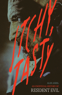 Cover of Itchy, Tasty: An Unofficial History of Resident Evil
