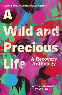 Cover of A Wild and Precious Life: A Recovery Anthology