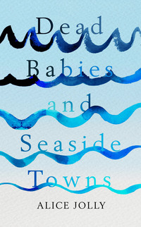 Cover of Dead Babies and Seaside Towns