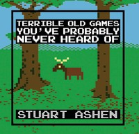 Cover of Terrible Old Games You've Probably Never Heard Of