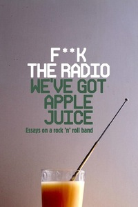 F**k The Radio, We've Got Apple Juice cover