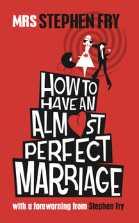 Cover of How to Have an Almost Perfect Marriage