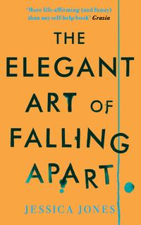 Cover of The Elegant Art Of Falling Apart