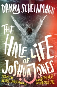 Cover of The Half Life of Joshua Jones