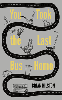 Cover of You Took The Last Bus Home: The Poems of Brian Bilston