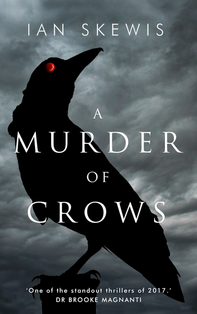 A Murder Of Crows by Ian Skewis: Unbound