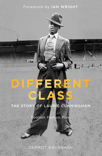 Cover of Different Class : Fashion, Football & Funk The Story of Laurie Cunningham