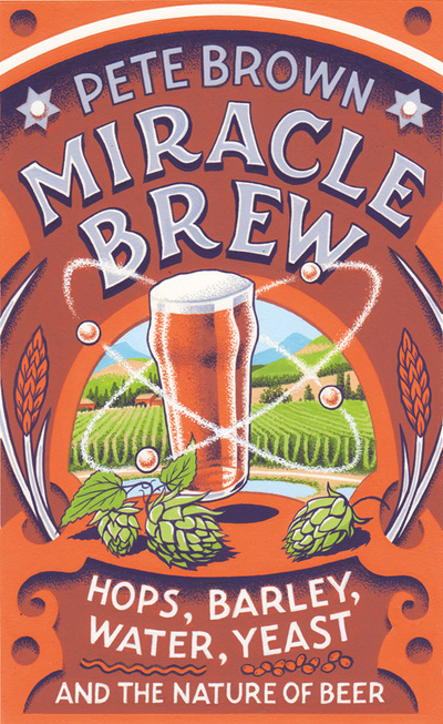 Miracle Brew by Pete Brown: Unbound