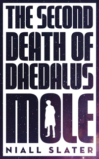 Cover of The Second Death of Daedalus Mole
