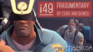i49 — TF2 Fragumentary
