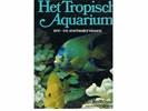 Het tropisch aquarium - Zee- en zoetwatervissen - Sagar