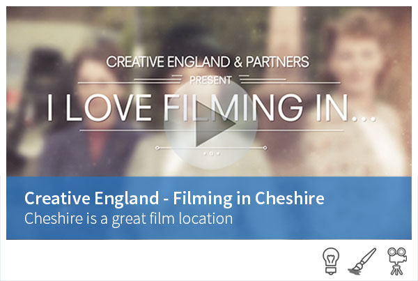 Creative England - I Love Filming in Cheshire