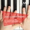 Joue-la comme Mozart ! BCV Concert Hall Lausanne Tickets