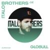Italobrothers X Globull Globull Bulle Billets