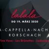 A-Cappella-Nacht Rorschach Würth Haus Rorschach Tickets
