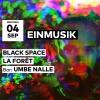 Einmusik - La Forêt - Black Space - Umbe Nalle Audio Club Genève Tickets