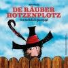 De Räuber Hotzenplotz Several locations Several cities Tickets